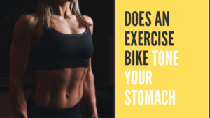 Does An Exercise Bike Tone Your Stomach [ Top Tips ]