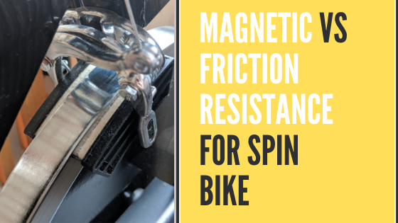 Magnetic Vs Friction Resistance for Spin Bike [ Which Is Best? ]