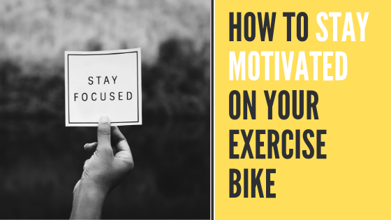 How to Stay Motivated on an Exercise Bike