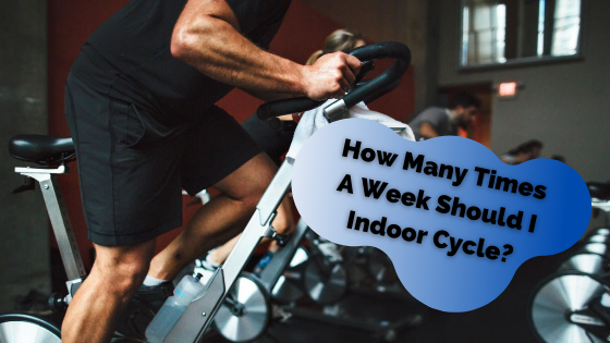 How Many Times A Week Should I Indoor Cycle