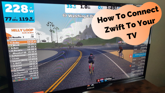 How To Connect Zwift to your TV