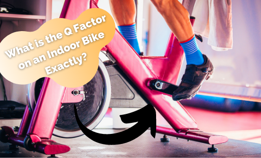 What is the Q Factor on an Indoor Bike